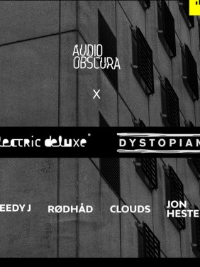 Audio Obscura x Electric Deluxe & Dystopian at The Prison | CANCELLED