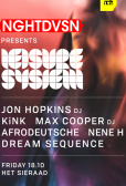 Leisure System w/ Jon Hopkins, KiNK & Max Cooper